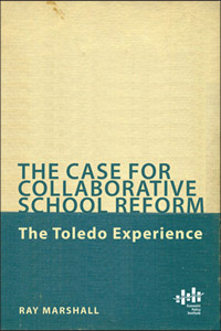 The case for collaborative school reform: The Toledo experience